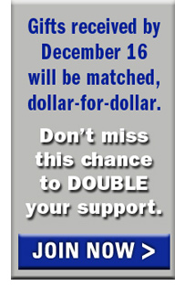 Don't miss this chance to DOUBLE your support.