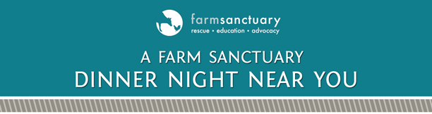 A Farm Sanctuary Dinner Night Near You