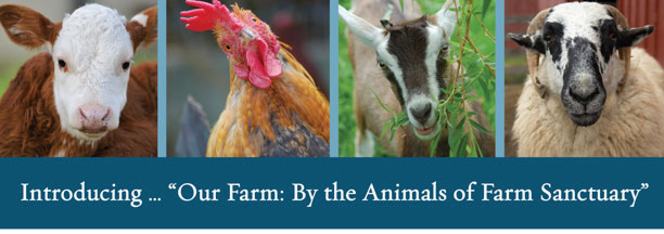 "Introducing … ""Our Farm: By the Animals of Farm Sanctuary"""